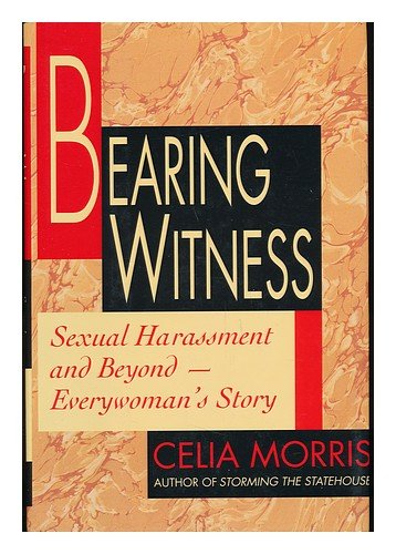 book Bearing Witness: Sexual Harassment and Beyond - Everywoman\'s Story