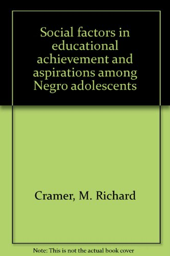 book Social Factors in Educational Achievement and Aspirations Among Negro Adolescents, Vol. 1: Demographic Study