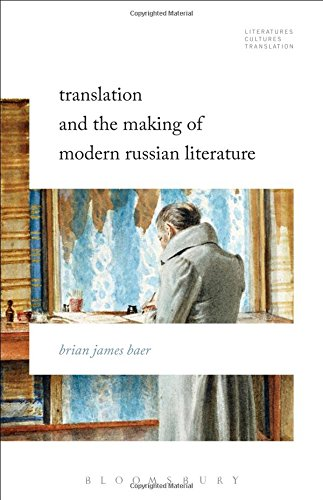 book Translation and the Making of Modern Russian Literature (Literatures, Cultures, Translation)