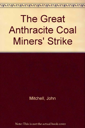 book The Great Anthracite Coal Miners\' Strike