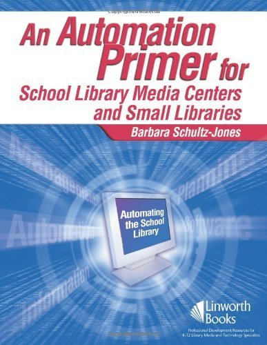 book An Automation Primer for School Library Media Centers by Schultz-Jones, Barbara (2006) Paperback