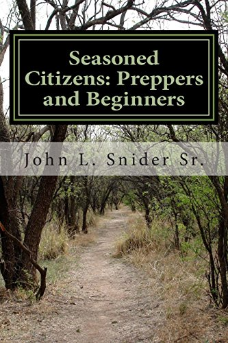 book Seasoned Citizens: Preppers and Beginners: Prepare and Fear No Evil