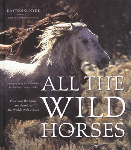 book All the Wild Horses: Preserving the Spirit and Beauty of the World\'s Wild Horses