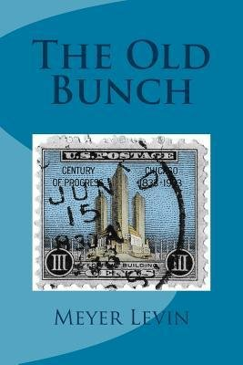 book [ The Old Bunch By Levin, Meyer ( Author ) Paperback 2014 ]