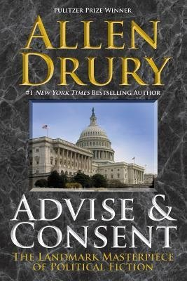 book [(Advise and Consent)] [Author: Allen Drury] published on (January, 2014)