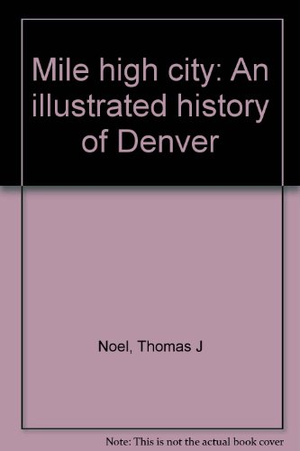 book Mile high city: An illustrated history of Denver