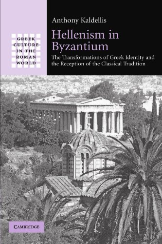book Hellenism in Byzantium: The Transformations of Greek Identity and the Reception of the Classical Tradition (Greek Culture in the Roman World)