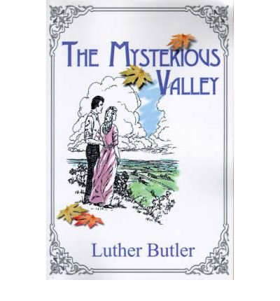 book [ [ [ The Mysterious Valley [ THE MYSTERIOUS VALLEY ] By Butler, Luther ( Author )Dec-01-1999 Paperback