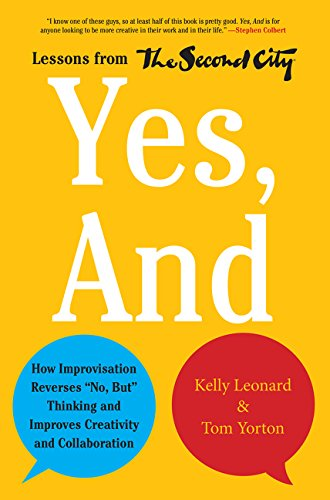 book Yes, And: How Improvisation Reverses \