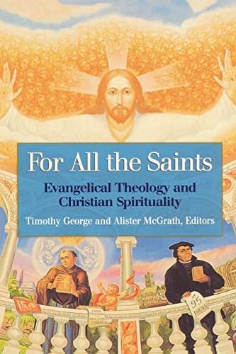book For all the Saints: Evangelical Theology and Christian Spirituality