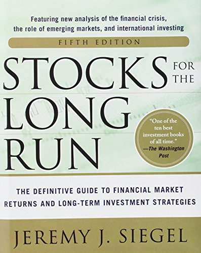 book Stocks for the Long Run 5\/E:  The Definitive Guide to Financial Market Returns & Long-Term Investment Strategies