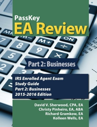 book PassKey EA Review Part 2;: Businesses, IRS Enrolled Agent Exam Study Guide: 2015-2016 Edition