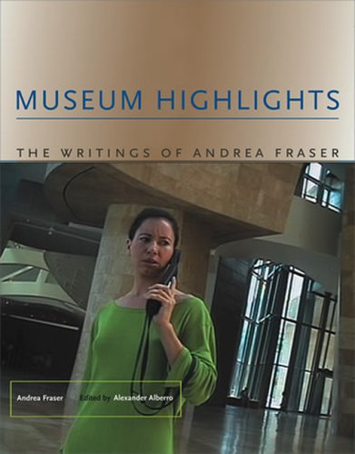 book Museum Highlights: The Writings of Andrea Fraser (Writing Art)