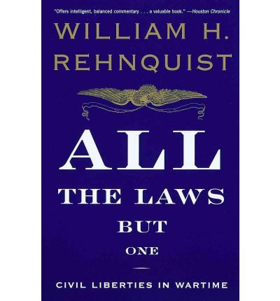 book [(All the Laws but One: Civil Liberties in Wartime )] [Author: William H. Rehnquist] [Jan-2000]