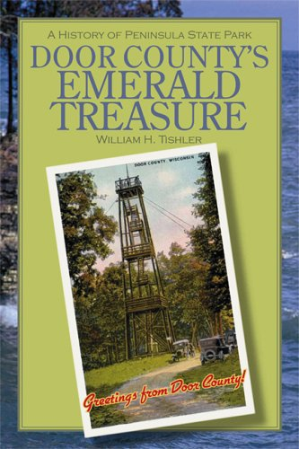 book Door County\'s Emerald Treasure: A History of Peninsula State Park (Wisconsin Land and Life)