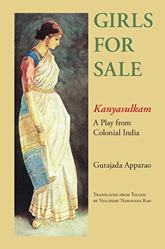 book Girls for Sale: Kanyasulkam, a Play from Colonial India by Apparao Gurajada Rao Velcheru Narayana (2007-07-20) Paperback