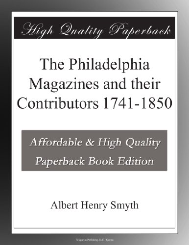 book The Philadelphia Magazines and their Contributors 1741-1850