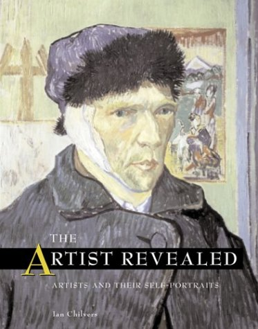 book The Artist Revealed: Artists and Their Self-Portraits