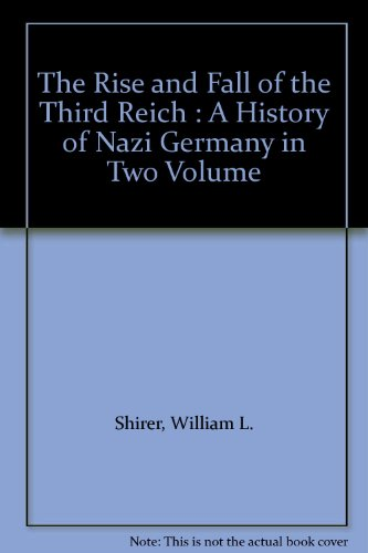 book The Rise and Fall of the Third Reich : A History of Nazi Germany in Two Volume