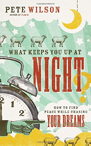 book What Keeps You Up at Night?: How to Find Peace While Chasing Your Dreams