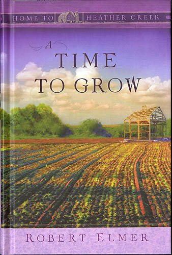 book A Time To Grow (Home To Heather Creek)