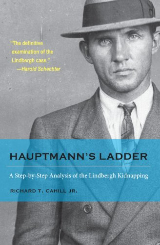book Hauptmann\'s Ladder: A Step-by-Step Analysis of the Lindbergh Kidnapping (True Crime History (Kent State))