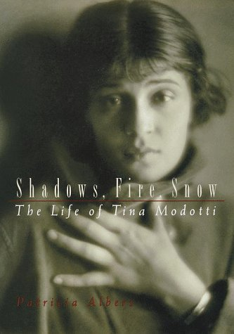 book Shadows, Fire, Snow: The Life of Tina Modotti Hardcover - April 27, 1999