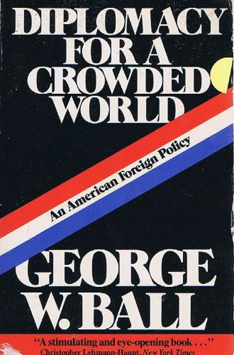 book Diplomacy for a crowded world: An American foreign policy
