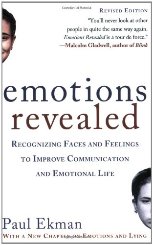 book Emotions Revealed, Second Edition: Recognizing Faces and Feelings to Improve Communication and Emotional Life