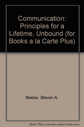 book Communication: Principles for a Lifetime, Unbound (for Books a la Carte Plus) (3rd Edition)