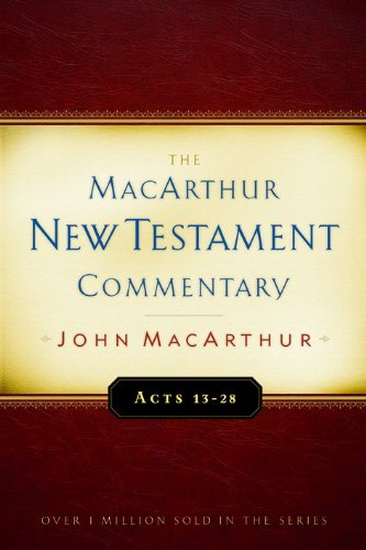 book The MacArthur New Testament Commentary: Acts 13-28 (MacArthur New Testament Commentary Series)