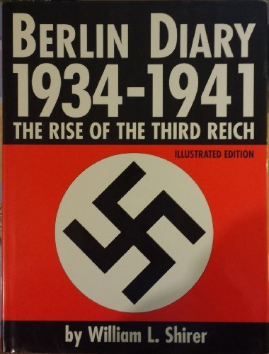 book Berlin Diary 1934-1941: The Rise of the Third Reich, Illustrated Edition Hardcover 1997