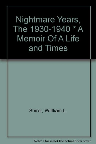 book Nightmare Years, The 1930-1940 * A Memoir Of A Life and Times