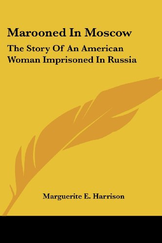 book Marooned In Moscow: The Story Of An American Woman Imprisoned In Russia