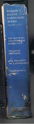 book The Boy Who Invented the Bubble Gun\/The Good Shepherd\/The Property of a Gentleman\/His Majesty\'s U-Boat (Reader\'s Digest Condensed Books, Volume 4: 1974)