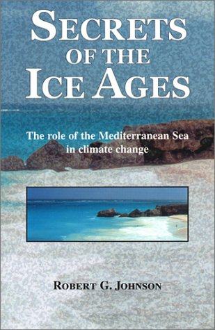 book Secrets of the Ice Ages: The Role of the Mediterranean Sea in Climate Change