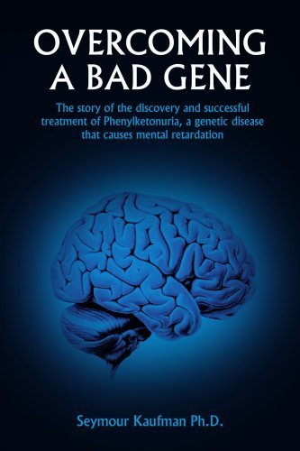 book OVERCOMING A BAD GENE: The story of the discovery and successful treatment of Phenylketonuria, a genetic disease that causes mental retardation by Kaufman, Seymour (2004) Paperback