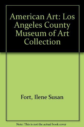 book American Art: A Catalogue of the Los Angeles County Museum of Art by Fort Ilene Susan Quick Michael (1991-06-01) Hardcover