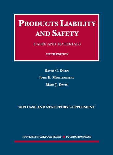 book Products Liability and Safety, Cases and Materials, 6th, 2013 Case and Statutory Supplement (University Casebook Series)