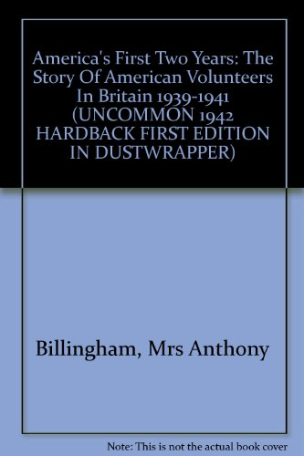 book America\'s First Two Years: The Story of American Volunteers in Britain 1939-1941