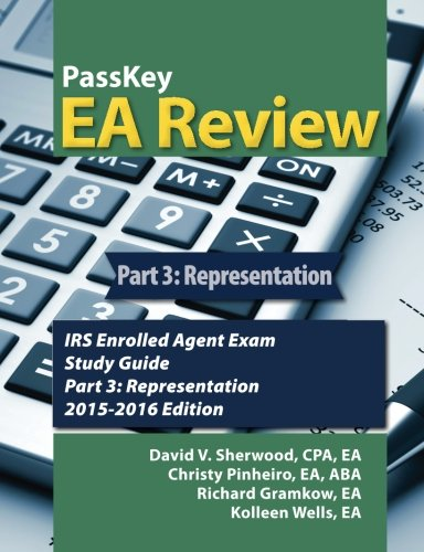 book PassKey EA Review Part 3: Representation: IRS Enrolled Agent Exam Study Guide 2015-2016 Edition (Volume 3)