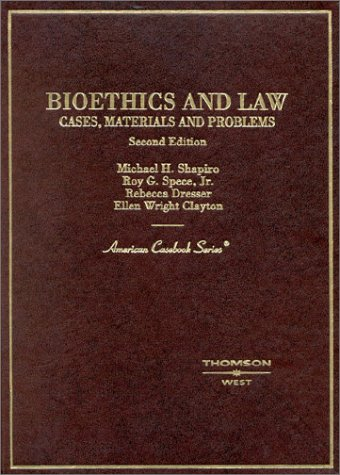 book Shapiro, Spece, Dresser and Clayton\'s Cases, Materials and Problems on Bioethics and Law, 2d (American Casebook Series) (English and English Edition)