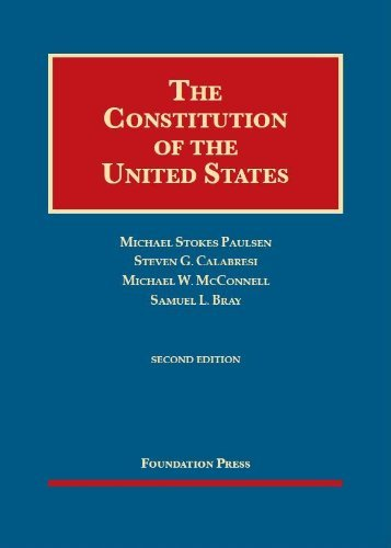 book By Michael Stokes Paulsen - The Constitution of the United States, 2D (University Casebook) (2nd Edition) (5\/20\/13)