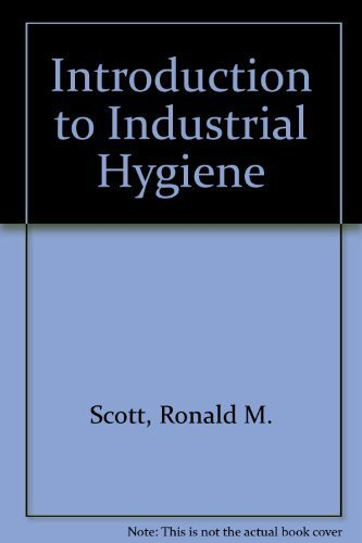book Introduction to Industrial Hygiene 1st edition by Scott, Ronald M. (1995) Hardcover