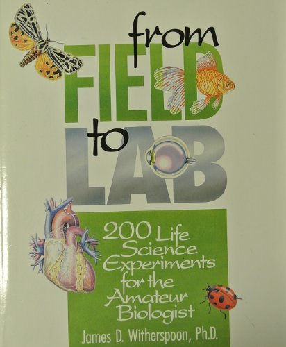 book From Field to Lab: 200 Life Science Experiments for the Amateur Biologist