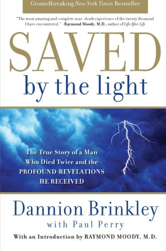 book Saved by the Light: The True Story of a Man Who Died Twice and the Profound Revelations He Received