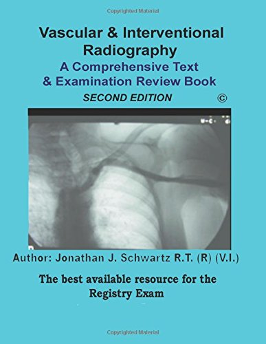 book Vascular & Interventional Radiography A Comprehensive Text & Examination Review 2nd Edition