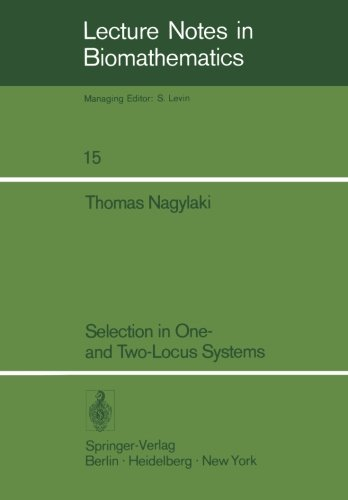book Selection in One- and Two-Locus Systems (Lecture Notes in Biomathematics)