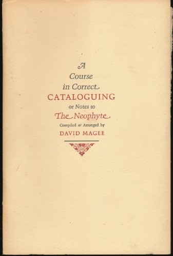 book A course in correct cataloguing: Or, Notes to the neophyte