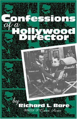 book Confessions of a Hollywood Director (The Scarecrow Filmmakers Series) 1st Thus edition by Bare, Richard L. (2001) Hardcover